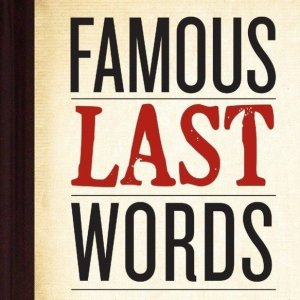 famous-last-words