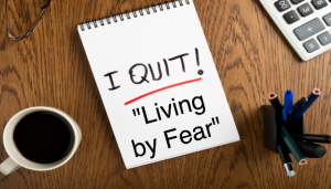 living by fear